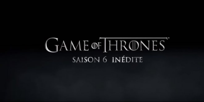 « Game of Thrones » saison 6 (Trailer)